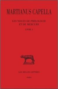 Martianus Capella - Les noces de Philologie et de Mercure - Tome 1, Livre I.