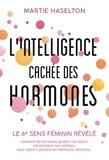 Martie Haselton - L'intelligence cachée des hormones.