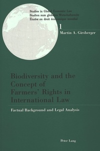 Martin a. Girsberger - Biodiversity and the Concept of Farmers' Rights in International Law - Factual Background and Legal Analysis.