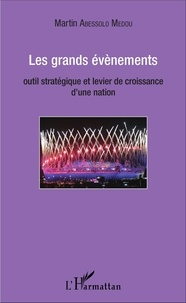 Les grands évènements - Outil stratégique et levier de croissance dune nation.pdf
