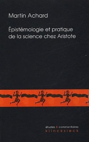 Martin Achard - Epistemologie et pratique de la science chez Aristote - Les Seconds Analytiques et la définition de l'âme dans le De Anima.