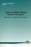 Martin Adams et John Mullane - Laser and Radar Based Robotic Perception.