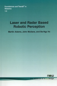 Martin Adams et John Mullane - Laser and Radar Based Robotic Perception.