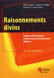 Martin Aigner et Günter M. Ziegler - Raisonnements divins - Quelques démonstrations mathématiques particulièrement élégantes.