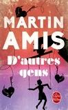 Martin Amis - D'autres gens - Une histoire, un mystère.