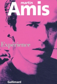 Martin Amis - Expérience.