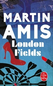 Martin Amis - London Fields.