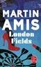Martin Amis - London Fields.