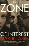 Martin Amis - The Zone of Interest.