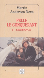Martin Andersen Nexo - Pelle le Conquérant Tome 1 : L'Enfance.