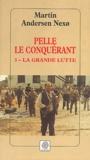 Martin Andersen Nexo - Pelle le Conquérant Tome 3 : La Grande lutte.