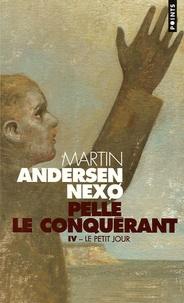 Martin Andersen Nexo - Pelle le Conquérant Tome 4 : Le Petit jour.