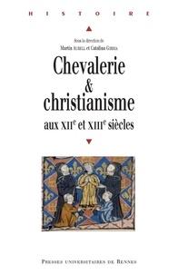 Téléchargements ebook gratuits pour Nook Color Chevalerie et christianisme aux XIIe et XIIIe siècles en francais MOBI 9782753568426 par Martin Aurell, Catalina Gîrbea
