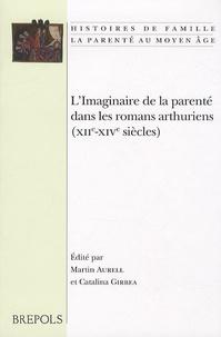 Martin Aurell - L'imaginaire de la parenté dans les romans Arthuriens (XII- XIVe siecle).