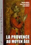 Martin Aurell et Noël Coulet - La Provence au Moyen Age.