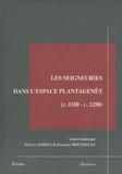 Martin Aurell et Frédéric Boutoulle - Les seigneuries dans l'espace Plantagenêt - (c.1150-c.1250).