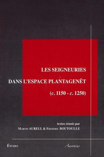 Les seigneuries dans l'espace Plantagenêt. (c.1150-c.1250)