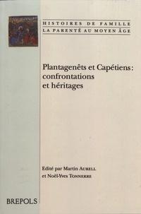 Martin Aurell et Noël-Yves Tonnerre - Plantagenêts et Capétiens : confrontations et héritages.