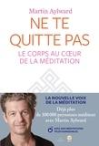 Martin Aylward - Ne te quitte pas - Le corps au coeur de la méditation.