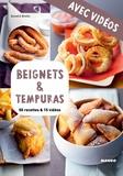 Martin Balme et AnneCé Bretin - Beignets & tempuras - Avec vidéos - 50 recettes & 15 vidéos.