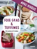 Martin Balme et Isabel Brancq-Lepage - Foie gras & terrines - avec vidéos - 50 recettes & 15 vidéos.