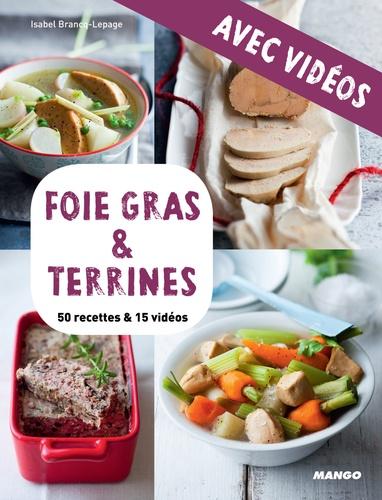Foie gras & terrines - avec vidéos. 50 recettes & 15 vidéos