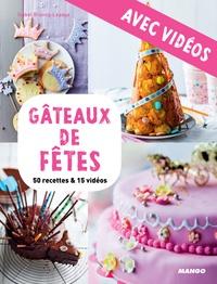 Martin Balme et Isabel Brancq-Lepage - Gâteaux de fêtes - avec vidéos - 50 recettes & 15 vidéos.