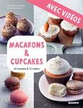 Martin Balme et Camille Sourbier - Macarons & cupcakes - Avec vidéos - 50 recettes & 15 vidéos.