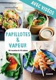 Martin Balme et Isabel Brancq-Lepage - Papillotes & vapeur - Avec vidéos - 50 recettes & 15 vidéos.