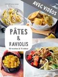Martin Balme et Isabel Brancq-Lepage - Pâtes & raviolis - Avec vidéos - 50 recettes & 15 vidéos.