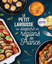 Martin Balme et Fabrice Besse - Petit Larousse des saveurs des régions de France.