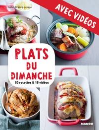 Martin Balme et Camille Sourbier - Plats du dimanche - avec vidéos - 50 recettes & 15 vidéos.