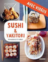 Martin Balme et Camille Sourbier - Sushi & yakitori - Avec vidéos - 50 recettes & 15 vidéos.
