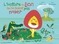 Martin Baltscheit et Marc Boutavant - L'histoire du lion qui ne savait pas nager.