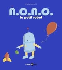 Martin Baltscheit - N.O.N.O., le petit robot, Tome 01 - N. O. N. O. le petit robot.