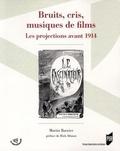 Martin Barnier - Bruits, cris, musiques de films - Les projections avant 1914.