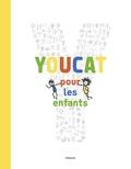 Martin Barta et Michaela Von Heereman - Youcat pour les enfants - Catéchisme de l'Eglise catholique pour les enfants et les parents.