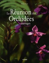 Martin Benke - La Réunion des Orchidées sauvages.