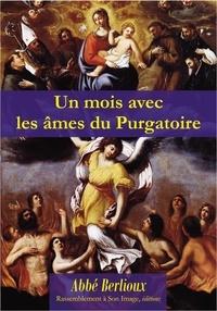 Martin Berlioux - Un mois avec les âmes du purgatoire.