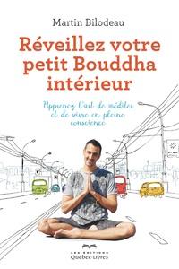 Martin Bilodeau - Réveillez votre petit bouddha intérieur.