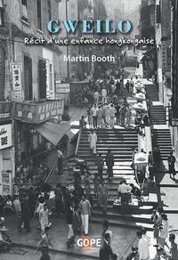 Martin Booth - Gweilo - Récit d'une enfance hongkongaise.