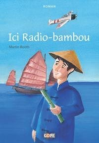 Martin Booth - Ici Radio-bambou.