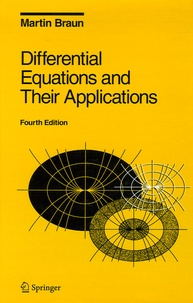 Martin Braun - Differential Equations and Their Applications - An introduction to Applied Mathematics.