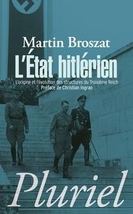 Martin Broszat - L'état hitlérien - L'origine et l'évolution des structures du IIIe Reich.
