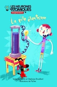 Martin Brouillard et Stéphane Brouillard - Les Neurones Atomiques explore  : Les Neurones Atomiques explorent la pile électrique.