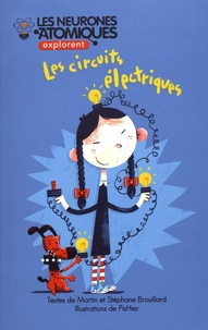 Martin Brouillard et Stéphane Brouillard - Les neurones atomiques explorent les circuits électriques.