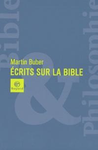 Ecrits sur la Bible - Martin Buber |