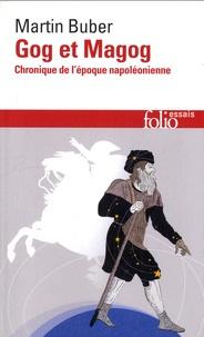 Martin Buber - Gog et Magog - Chronique de l'époque napoléonienne.