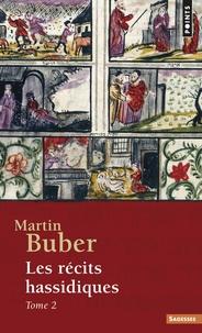 Martin Buber - Les récits hassidiques - Tome 2.