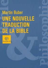 Martin Buber - Une nouvelle traduction de la Bible.